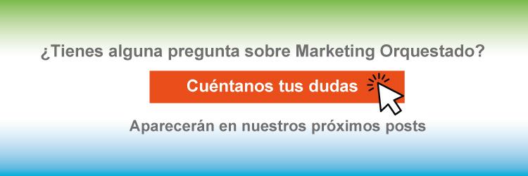 Pregunta sobre Marketing Orquestado, Dudas, Consultoría